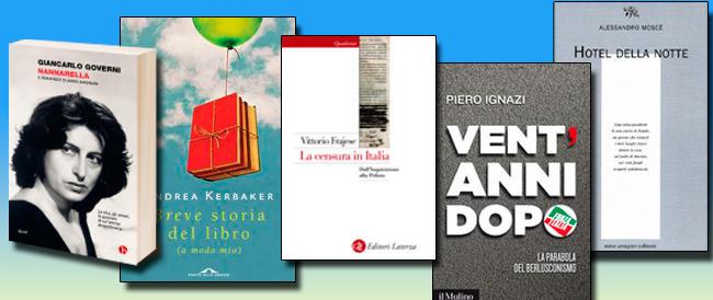 Libri della settimana: vent'anni con il Cavaliere, storia della censura, la vita di Nannarella, la poesia di Moscè e la passione per i libri