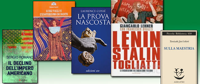 Libri. Il socialismo dissolto, l'arte secondo Tanizaki, l'Europa e l'impero Usa in declino, la prova dell'esistenza di Dio, l'esoterismo di Dante