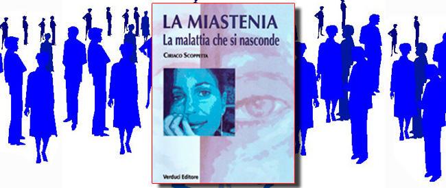"""La malattia che si nasconde: un libro per avere meno paura del """"mostro"""" Miastenia"""