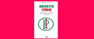 """In libreria """"Palestra Italia"""", la storia del calcio tricolore rimasto nel cuore del Brasile"""