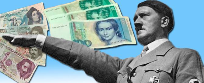 """Con la """"moneta complementare"""" la sinistra radical-chic copia Hitler"""
