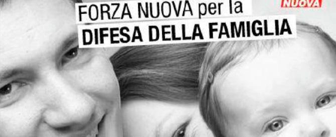 Manifesti di Fn in difesa della famiglia naturale. I gay: fascisti fuori legge