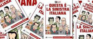 """""""Questa è la sinistra italiana"""": la storia che non vi hanno mai raccontato"""