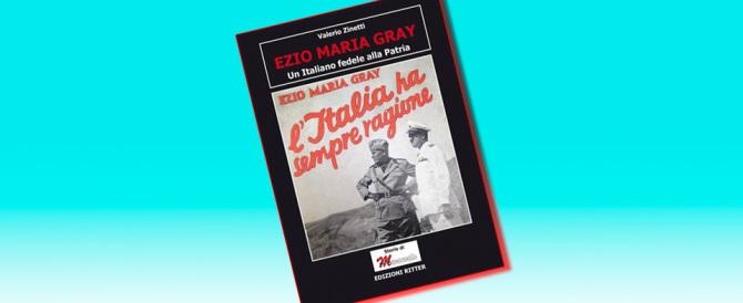 """La biografia di Ezio M. Gray. Il Duce lo chiamava la """"suocera del fascismo"""""""
