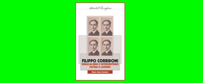 """Filippo Corridoni, un """"mito"""" del sindacalismo da riscoprire"""