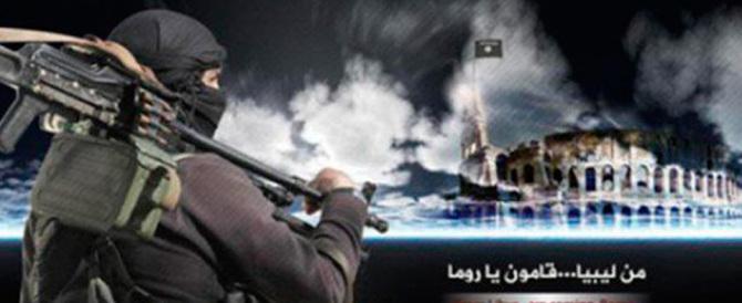 Isis, la Capitale ancora nel mirino: «Dalla Libia arriveremo a Roma»