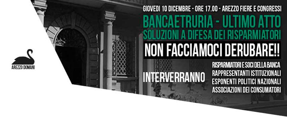 Banca Etruria: il 10 dicembre ad Arezzo in difesa dei risparmiatori