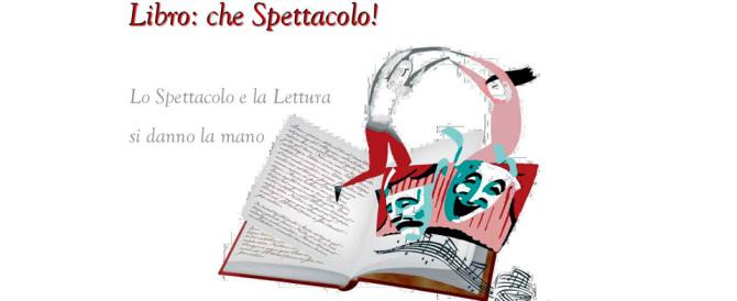 """""""Libro: che Spettacolo!"""" Ecco l'iniziativa dell'Agis in 9 città e 17 teatri"""