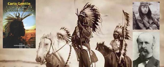 """L'incredibile vita di Carlo Gentile, padre """"coraggio"""" del leader degli indiani"""