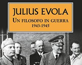 Evola filosofo in guerra. Un'avventura ricostruita nell'ultimo libro di De Turris