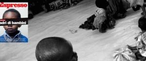 """Adozioni, in Congo uno scandaloso traffico di bambini in """"vendita"""""""