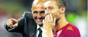 Spalletti: «Totti è un genio. Se lascia la Roma, me ne vado anch'io. Va bene?»