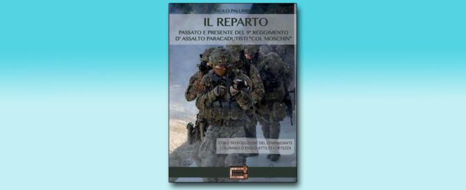 """Italiani valorosi/ """"Il Reparto"""", la storia del IX° Col Moschin"""