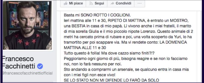 Ladri violenti in casa del padre, l'ira di Dj Francesco: «Mi armo e vi ammazzo…»