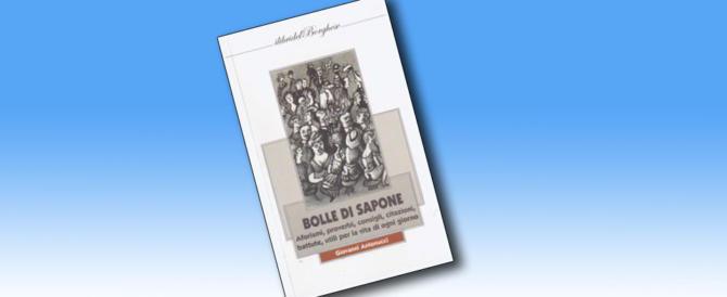 """""""Bolle di sapone"""" di Giovanni Antonucci: la dannazione dell'aforisma"""