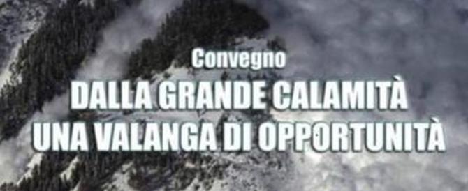 """""""Una valanga di opportunità"""": il convegno su Rigopiano indigna il web"""