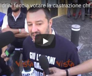 """Salvini alla Boldrini: «Ci aiuti sulla castrazione chimica contro gli stupri"""" (video)"""
