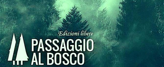 """Nasce """"Passaggio al bosco"""", una casa editrice rivolta ai ribelli"""