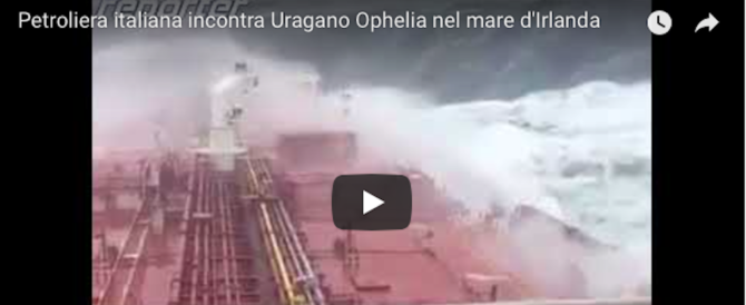 Uragano Ophelia, grande paura a bordo della petroliera italiana (video)