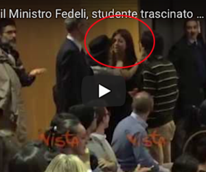 Vergogna all'università: contesta la ministra Fedeli, studente trascinato via (video)