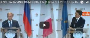 Calcio e jella, quando Renzi disse: «L'Italia vincerà i Mondiali in Russia» (video)