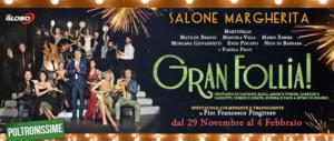 Gran Follia: al Salone Margherita non solo risate con lo show firmato Pingitore