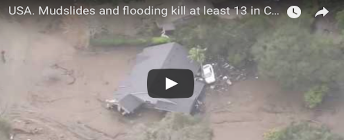 California senza tregua, dopo l'inferno di fuoco è dramma alluvioni e frane: 13 morti (VIDEO)