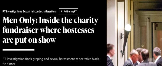 Londra, proposte indecenti alla cena di gala. Giornaliste di Ft si infiltrano e denunciano