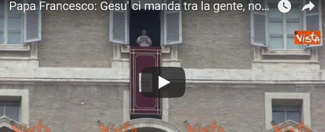 Papa Francesco: «Gesù ci manda tra la gente, non fa predica di laboratorio» (video)