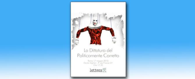 """Convegno di Lettera22: """"La dittatura del politicamente corretto"""""""