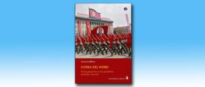 Nord Corea, rebus avvolto nel mistero. Un mondo chiuso tutto da decifrare