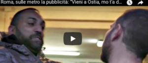 Lo spot sulla testata di Spada: «Vieni a Ostia, mo te dò una capocciata» (video)