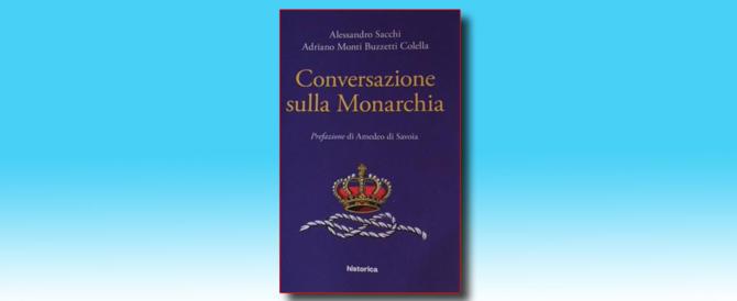 """Libri, """"Conversazione sulla monarchia"""": «Il vero sovrano è super partes»"""
